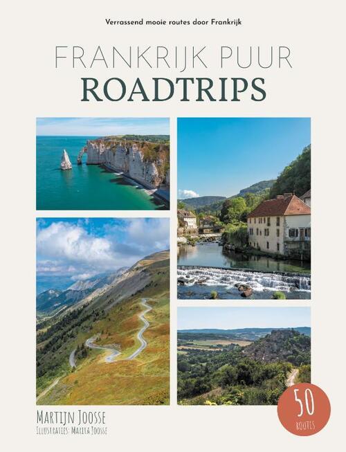 Frankrijk Puur Roadtrips - Martijn Joosse - Hardcover (9789090341040)